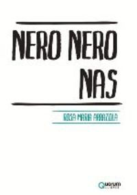Nero Nero Nas - Rosa Maria Arrazola