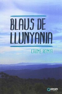 Blaus De Llunyania - Carme Romia