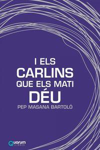 I ELS CARLINS QUE ELS MATI DEU