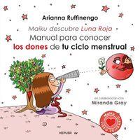 Manual Para Conocer Los Dones De Tu Ciclo Menstrual - Maiku Descubre La Luna Roja - Arianna Ruffinengo