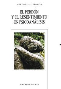 El perdon y el resentimiento en psicoanalisis - Jose Luis Lillo Espinosa