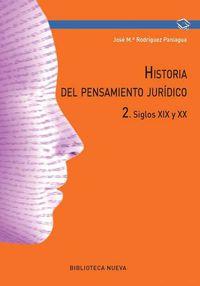 Historia Del Pensamiento Juridico 2 - Siglos Xix Y Xx - Jose Maria Rodriguez Paniagua