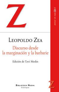 Discurso Desde La Marginacion Y La Barbarie - Leopoldo Zea Aguilar