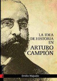 La idea de historia en arturo campion - Emilio Majuelo