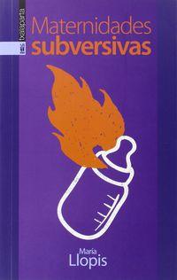 Maternidades Subversivas - Maria Llopis