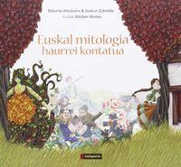 EUSKAL MITOLOGIA - HAURREI KONTATUA