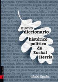 Nuevo Diccionario Historico Politico De Euskal Herria - Iñaki Egaña Sevilla