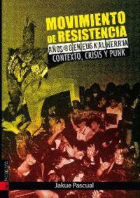 MOVIMIENTO DE RESISTENCIA I - AÑOS 80 EN EUSKAL HERRIA. CONTEXTO, CRISIS Y PUNK