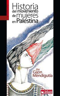 Historia Del Movimiento De Mujeres En Palestina - Mar Gijon Mendigutia