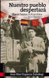 NUESTRO PUEBLO DESPERTARA - DAVID JAIME Y LA REPUBLICA VASCONAVARRA