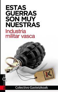 ESTAS GUERRAS SON MUY NUESTRAS - INDUSTRIA MILITAR VASCA