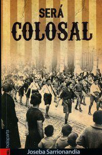 Sera Colosal - Joseba Sarrionandia