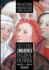 historia de las mujeres en euskal herria i - prehistoria, romanizacion y reino de navarra - Rosa Iziz Elarre / Ana Iziz Elarre