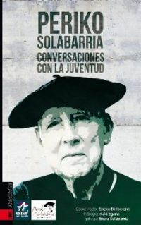 Periko Solabarria - Conversaciones Con La Juventud - Eneko Barberana (coord. )