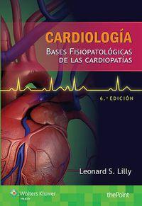 (6 ED) CARDIOLOGIA - BASES FISIOPATOLOGICAS DE LAS CARDIOPATIAS
