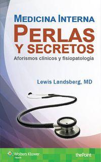 Medicina Interna, Perlas Y Secretos - Aforismos Clinicos Y Fisiopatologia - Lewis Landsberg