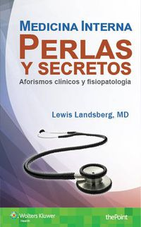 MEDICINA INTERNA, PERLAS Y SECRETOS - AFORISMOS CLINICOS Y FISIOPATOLOGIA