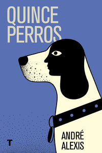 Quince Perros - Andre Alexis