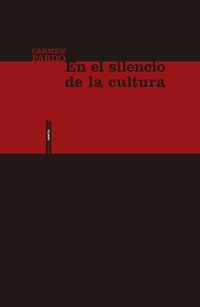 En El Silencio De La Cultura - Carmen Pardo