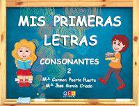 Mis Primeras Letras - Consonantes 2 - Mª Carmen Puerta Puerta