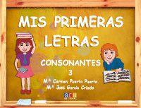 Mis Primeras Letras - Consonantes 3 - Aa. Vv.
