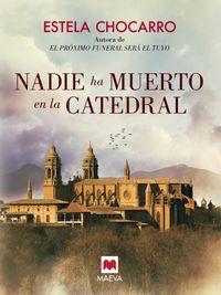 Nadie Ha Muerto En La Catedral - Estela Chocarro