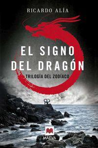 Signo Del Dragon, El - Trilogia Del Zodiaco 1 - Ricardo Alia