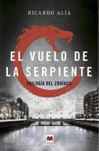Vuelo De La Serpiente, El - Trilogia Del Zodiaco 2 - Ricardo Alia