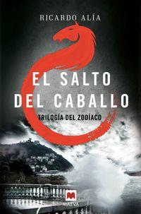 Salto Del Caballo, El - Trilogia Del Zodiac 3 - Ricardo Alia