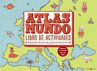 Atlas Del Mundo - Libro De Actividades - Aleksandra Mizielinska / Daniel Mizielinski