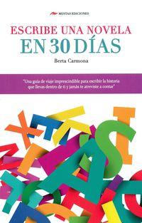 Escribe Una Novela En 30 Dias - Berta Carmona Fernandez
