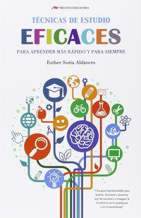 Tecnicas De Estudio Eficaces - Para Aprender Mas Rapido Y Para Siempre - Esther Soria Aldavero