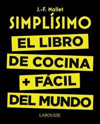 SIMPLISIMO - EL LIBRO DE COCINA MAS FACIL DEL MUNDO
