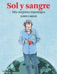 SOL Y SANGRE - MIS MEJORES REPORTAJES