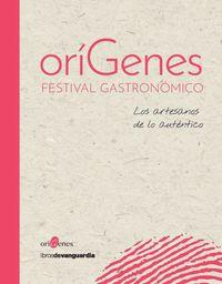 ORIGENES - FESTIVAL GASTRONOMICO - LOS ARTESANOS DE LO AUTENTICO