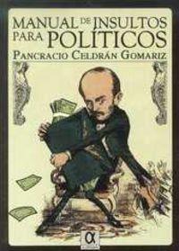 Manual De Insultos Para Politicos - Pancracio Celdran Gomariz