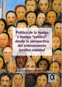 """politica de la huelga y huelga """"politica"""" desde la perspectiva del ordenamiento juridico español - Enrique Gasco Garcia"""