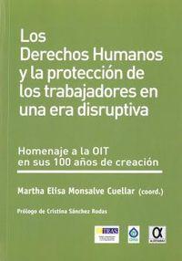 DERECHOS HUMANOS Y LA PROTECCION DE LOS TRABAJADORES EN UNA ERA DISRUPTIVA, LOS