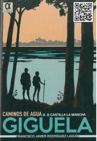 GIGUELA - CASTILLA LA MANCHA - CAMINOS DE AGUA