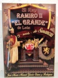 EL REY RAMIRO II EL GRANDE DE LEON - EL INVICTO DE SIMANCAS
