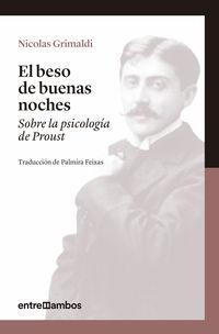 BESO DE BUENAS NOCHES, EL - SOBRE LA PSICOLOGIA DE PROUST