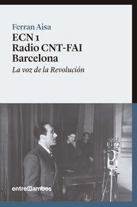 Ecn 1 Radio Cnt-Fai Barcelona - La Voz De La Revolucion - Ferran Aisa I Pampols