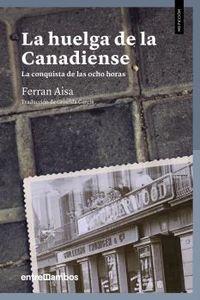 Huelga De La Canadiense, La - La Conquista De Las Ocho Horas - Ferran Aisa I Pampols