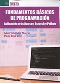 FUNDAMENTOS BASICOS DE PROGRAMACION - APLICACION PRACTICA SCRATCH Y PYTHON