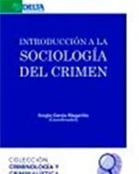Introduccion A La Sociologia Del Crimen - Sergio Garcia Magariño