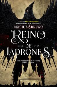 Reino De Ladrones - Seis De Cuervos 2 - Leigh Bardugo
