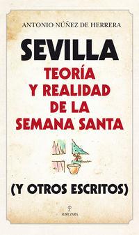 Sevilla - Teoria Y Realidad De La Semana Santa - Antonio Nuñez De Herrera