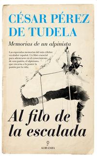Al Filo De La Escalada - Cesar Perez De Tudela