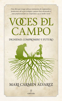 VOCES DEL CAMPO - DIGNIDAD, COMPROMISO Y FUTURO