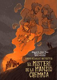 Misteri De La Mansio Cremada, El - Anna Dedalus Detectiu - Miguel Angel Giner Bou